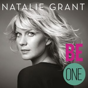 Be One - Natalie Grant
