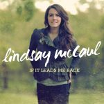 If It Leads Me Back - Lindsay McCaul