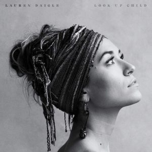Look up child - Lauren Daigle