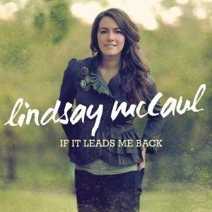 If It Leads Me Back - Lindsay McCaul